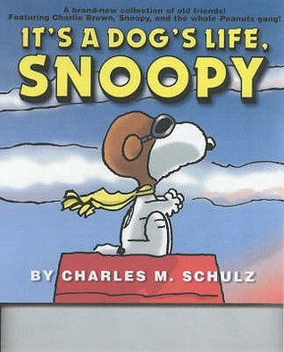 It's A Dog's Life, Snoopy by Charles M. Schulz