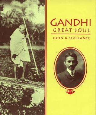 Gandhi, Great Soul by John B. Severance