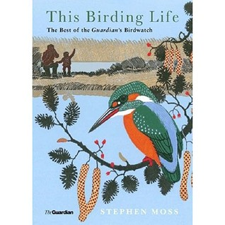 This Birding Life by Stephen  Moss