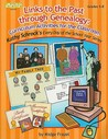 Links to the Past Through Genealogy: Curriculum Activities for the Classroom, Grades 5-8