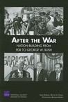 After the War: Nation-Building from FDR to George W. Bush