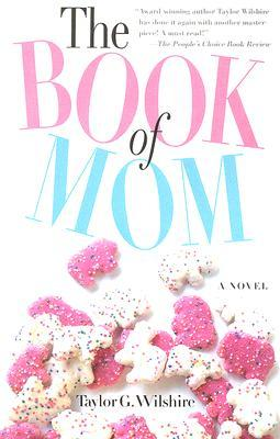 The Book of Mom by Taylor Wilshire
