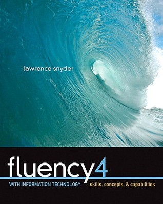 Fluency with Information Technology: Skills, Concepts, & Capabilities