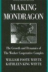 Making Mondragon by William Foote Whyte