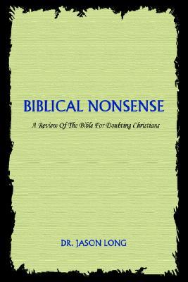 Biblical Nonsense by Jason Long