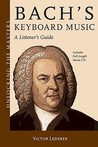 Bach's Keyboard Music: A Listener's Guide (Unlocking The Masters Series #21)