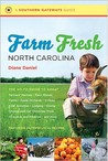 Farm Fresh North Carolina: The Go-To Guide to Great Farmers' Markets, Farm Stands, Farms, Apple Orchards, U-Picks, Kids' Activities, Lodging, Dining, Choose-And-Cut Christmas Trees, Vineyards and Wineries, and More
