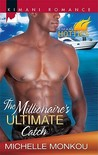 The Millionaire's Ultimate Catch by Michelle Monkou
