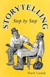 Storytelling Step by Step by Marsh Cassady