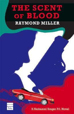 The Scent of Blood by Raymond Miller