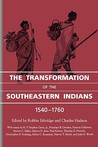 The Transformation of the Southeastern Indians, 1540-1760