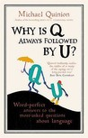 Why is Q Always Followed by U?: Word-Perfect Answers to the Most Asked Questions About Language