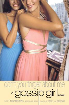 Don't You Forget About Me by Cecily von Ziegesar