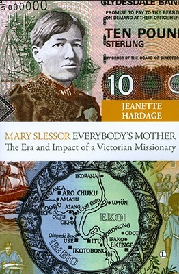 Mary Slessor, Everybody's Mother: The Era and Impact of a Victorian Missionary