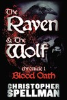 The Raven & the Wolf: Chronicle I - Blood Oath