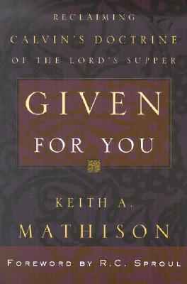 Given for You by Keith A. Mathison