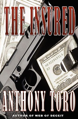 The Insured by Anthony Toro