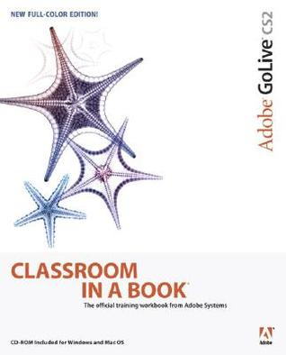 Adobe GoLive CS2 Classroom in a Book [With CDROM]