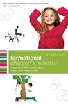 Formational Children's Ministry: Shaping Children Using Story, Ritual, and Relationship (ēmersion: Emergent Village resources for communities of faith)