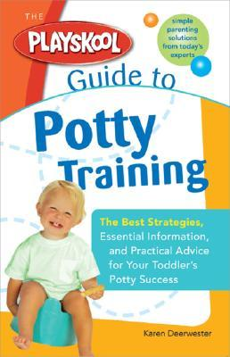 The Playskool Guide to Potty Training by Karen Deerwester
