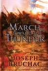 March Toward the Thunder by Joseph Bruchac
