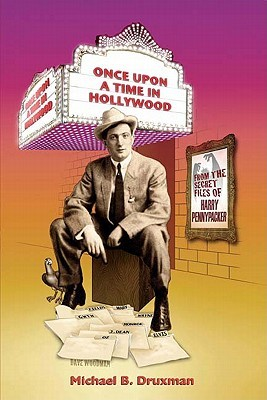 Once Upon a Time in Hollywood by Michael B. Druxman