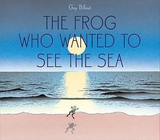 The Frog Who Wanted to See the Sea by Guy Billout