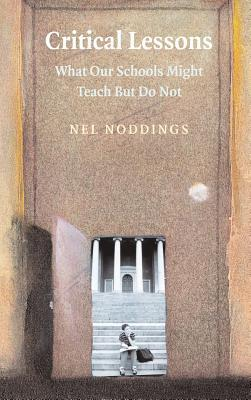 Critical Lessons by Nel Noddings
