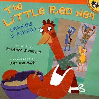 The Little Red Hen Makes a Pizza by Philemon Sturges