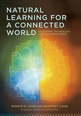 Natural Learning for a Connected World by Renate N. Caine