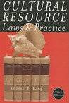 Cultural Resource Laws and Practice (Heritage Resource Management Series)