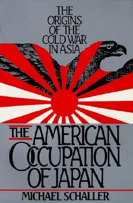 American Occupation of Japan: The Orgins of the Cold War in Asia: Origins of the Cold War in Asia