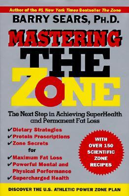 Mastering the Zone by Barry Sears