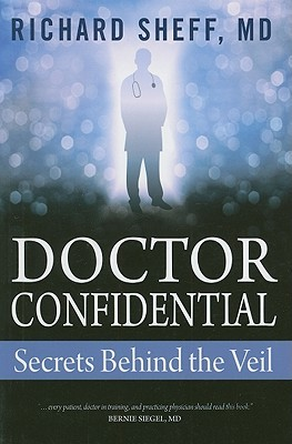 Doctor Confidential by Richard A. Sheff