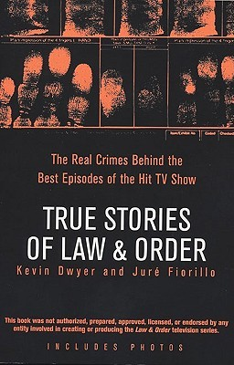 True Stories of Law & Order by Kevin  Dwyer