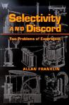 Selectivity And Discord: Two Problems Of Experiment