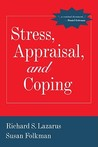 Stress, Appraisal, and Coping by Richard S. Lazarus