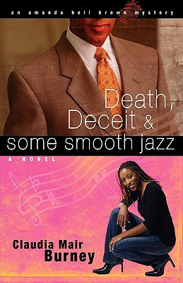 Death, Deceit & Some Smooth Jazz by Claudia Mair Burney