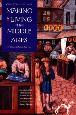 Making a Living in the Middle Ages by Christopher Dyer