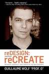 Redesign: Recreate: Reinvent Yourself and Thrive in the New Economy