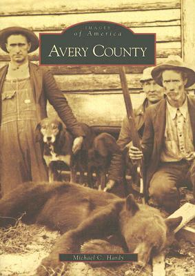 Avery County (Images of America: North Carolina)