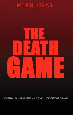 The Death Game: Capital Punishment and the Luck of the Draw