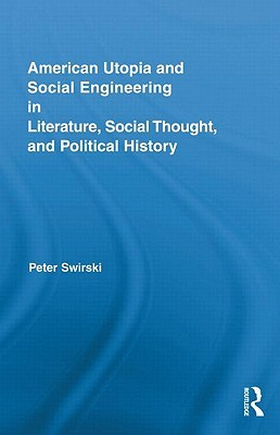 American Utopia and Social Engineering in Literature, Social Thought, and Political History