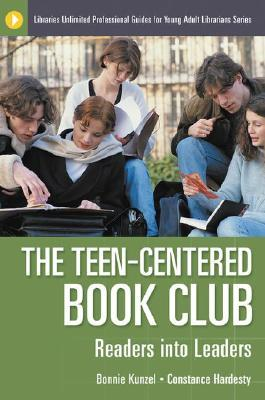 The Teen-Centered Book Club by Bonnie Kunzel