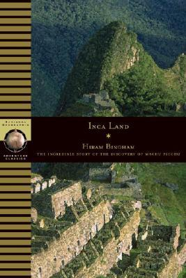 Inca Land by Hiram Bingham