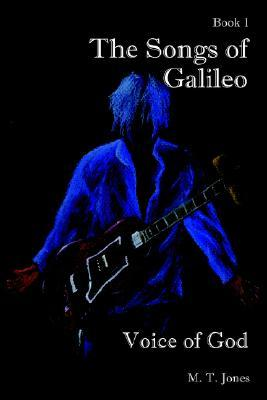 The Songs of Galileo: Book 1: Voice of God