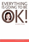 Everything Is Going to Be Ok!
