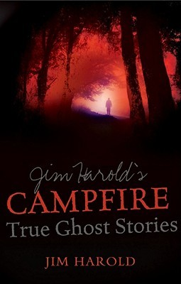 Jim Harold's Campfire: True Ghost Stories