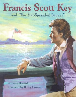 """Francis Scott Key and """"The Star Spangled Banner"""""""