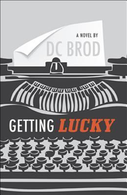 Getting Lucky by D.C. Brod